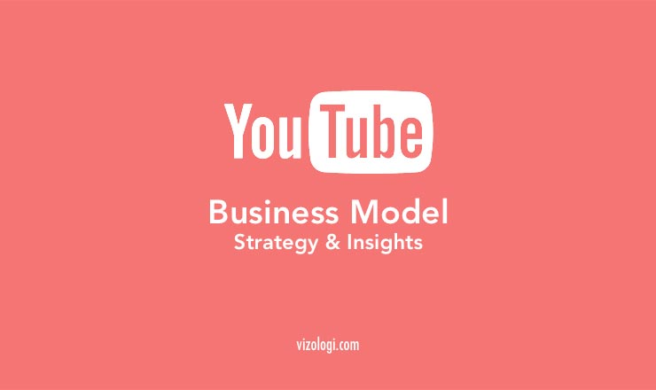 YOUTUBE BUSINESS MODEL | HOW DOES YOUTUBE MAKE MONEY | STRATEGY AND INSIGHTS